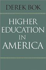 Higher Education in America (William G Bowen Memorial Series in Higher Education)