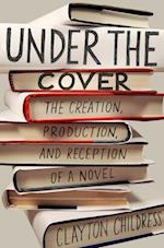 Under the Cover (Princeton Studies in Cultural Sociology)