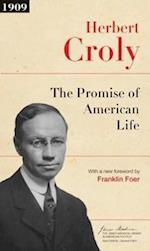 The Promise of American Life af Herbert Croly