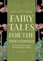 Fairy Tales for the Disillusioned (Oddly Modern Fairy Tales)