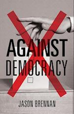 Against Democracy af Jason Brennan