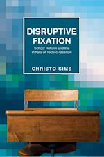 Disruptive Fixation (Princeton Studies in Culture and Technology)