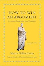 How to Win an Argument af Marcus Tullius Cicero