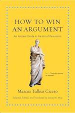 How to Win an Argument af Marcus Tullius Cicero