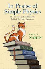 In Praise of Simple Physics af Paul J. Nahin
