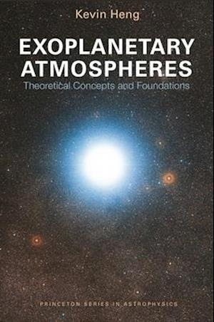 Bog, hardback Exoplanetary Atmospheres af Kevin Heng