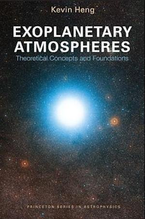 Bog, paperback Exoplanetary Atmospheres af Kevin Heng