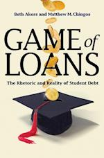 Game of Loans (William G Bowen Memorial Series in Higher Education)