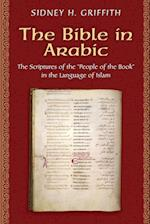 The Bible in Arabic (Jews, Christians, and Muslims from the Ancient to the Modern World)