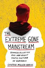 The Extreme Gone Mainstream (Princeton Studies in Cultural Sociology)