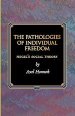 The Pathologies of Individual Freedom (Princeton Monographs in Philosophy)