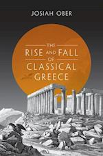 The Rise and Fall of Classical Greece af Josiah Ober