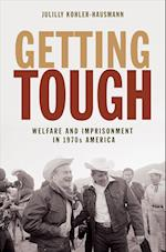 Getting Tough (Politics and Society in Modern America)
