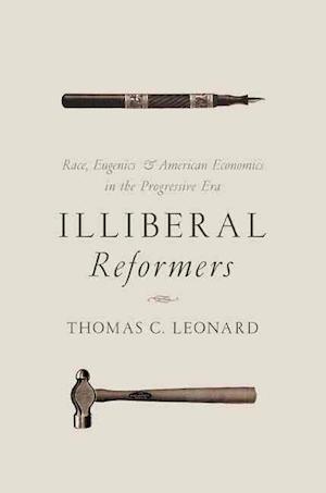 Bog, paperback Illiberal Reformers af Thomas C. Leonard