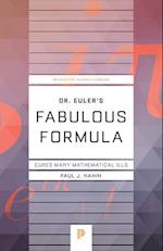 Dr. Euler's Fabulous Formula (Princeton Science Library)