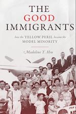 The Good Immigrants (Politics and Society in Modern America)