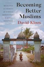 Becoming Better Muslims (Princeton Studies in Muslim Politics)