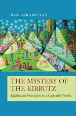 The Mystery of the Kibbutz (Princeton Economic History of the Western World)