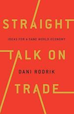 Straight Talk on Trade af Dani Rodrik