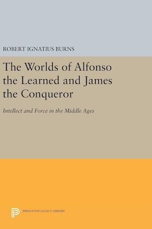 The Worlds of Alfonso the Learned and James the Conqueror