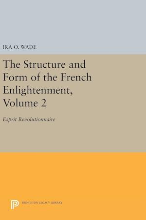 The Structure and Form of the French Enlightenment, Volume 2