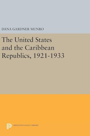 The United States and the Caribbean Republics, 1921-1933