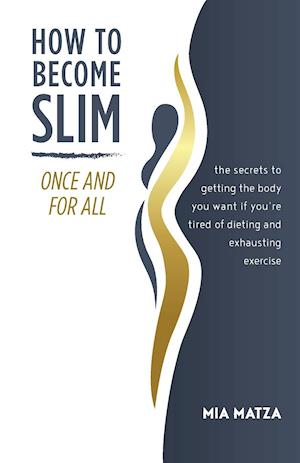 How to Become Slim Once and For All
