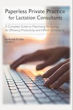 Paperless Private Practice for the IBCLC: A Complete Guide to Maximizing Technology for Efficiency, Productivity, and HIPAA Compliance