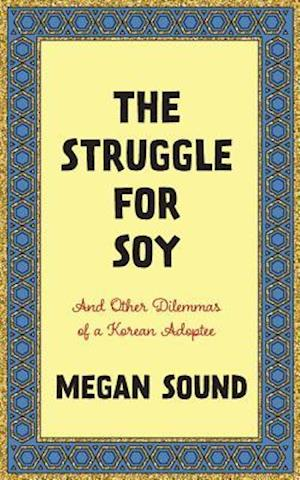 The Struggle for Soy