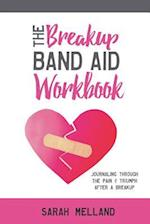 The Breakup Band Aid Workbook