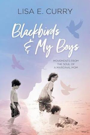 Blackbirds & My Boys