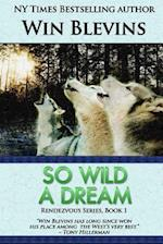 So Wild a Dream