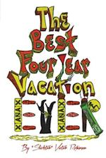 The Best Four Year Vacation Ever! af Victor Robinson