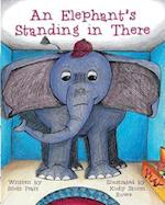 An Elephant's Standing in There af Scott Pratt