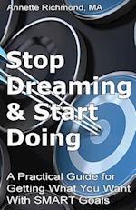 Stop Dreaming & Start Doing