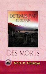 Detenus Par Le Sejour Des Morts af Dr D. K. Olukoya