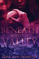 Beneath Scarlett Valley