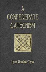 A Confederate Catechism