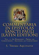 Commentaria in Epistolas Sancti Pauli Vol. I [Latin Edition]