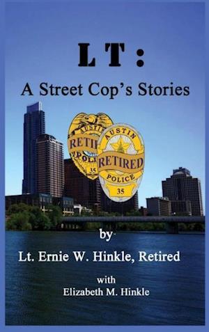 LT: A Street Cop's Stories