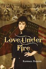Love Under Fire af Randall Parrish