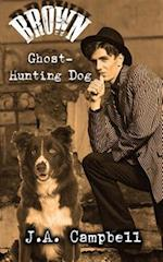 Brown, Ghost Hunting Dog af J. A. Campbell