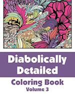 Diabolically Detailed Coloring Book (Volume 3) af H. R. Wallace Publishing