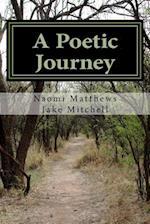 A Poetic Journey af Naomi F. Matthews