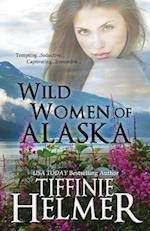 Wild Women of Alaska af Tiffinie Helmer