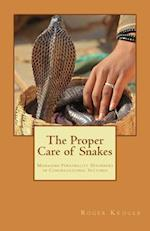 The Proper Care of Snakes