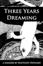 Three Years Dreaming af Matthew Howard
