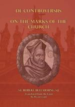 On the Marks of the Church af St Robert Bellarmine S. J.