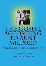 The Gospel According to Aunt Mildred