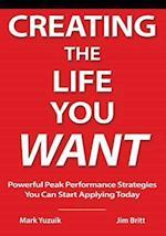 Creating the Life You Want af Mark Yuzuik, Jim Britt